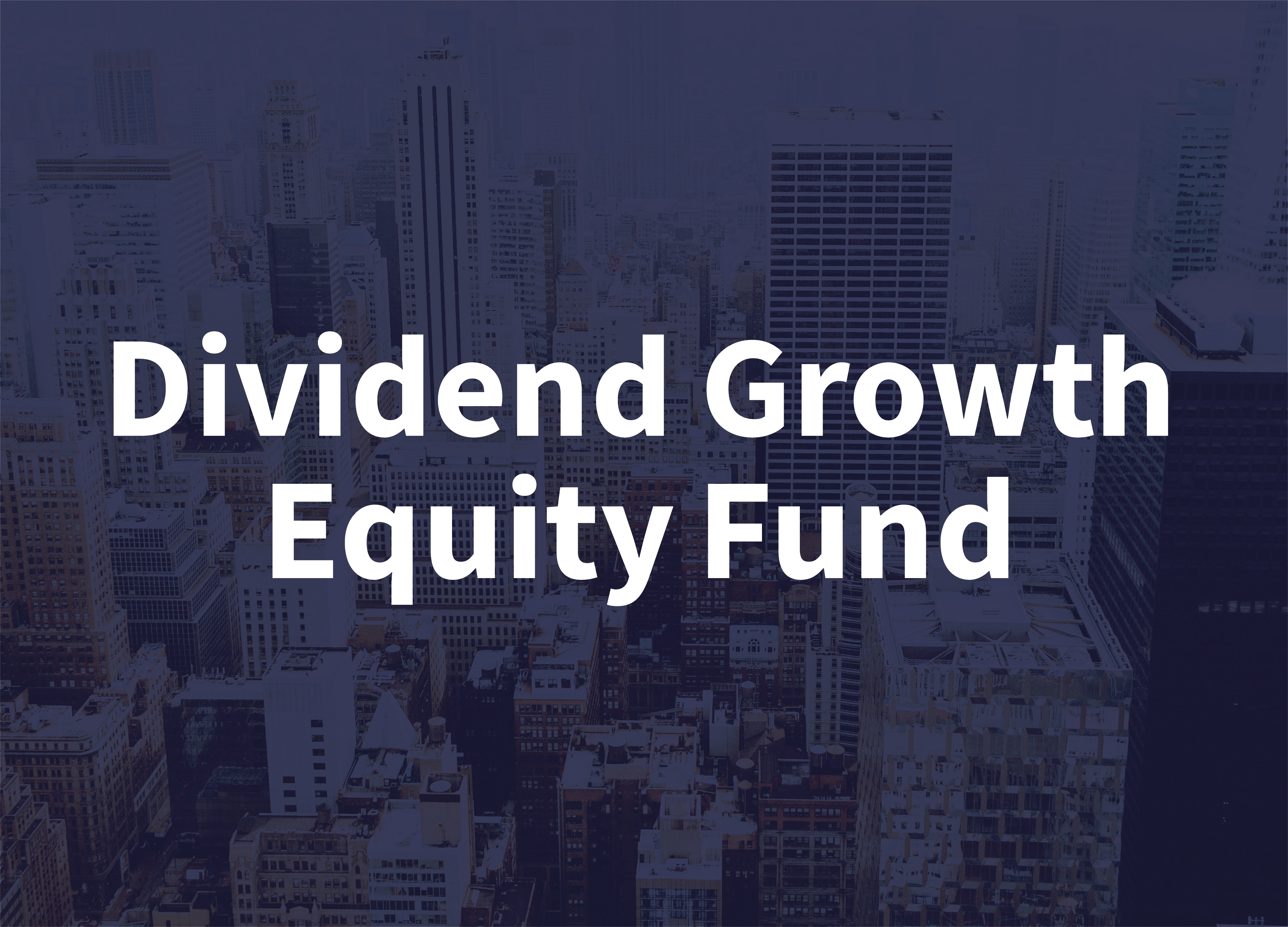 Dividend Growth Equity Fund